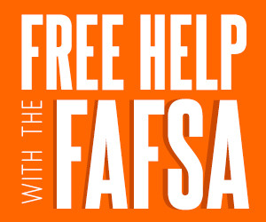 FAFSA help events your students are welcome to attend.